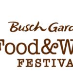 FOODIES REJOICE: BUSCH GARDENS– FOOD & WINE FESTIVAL BEGINS May 25, 2018